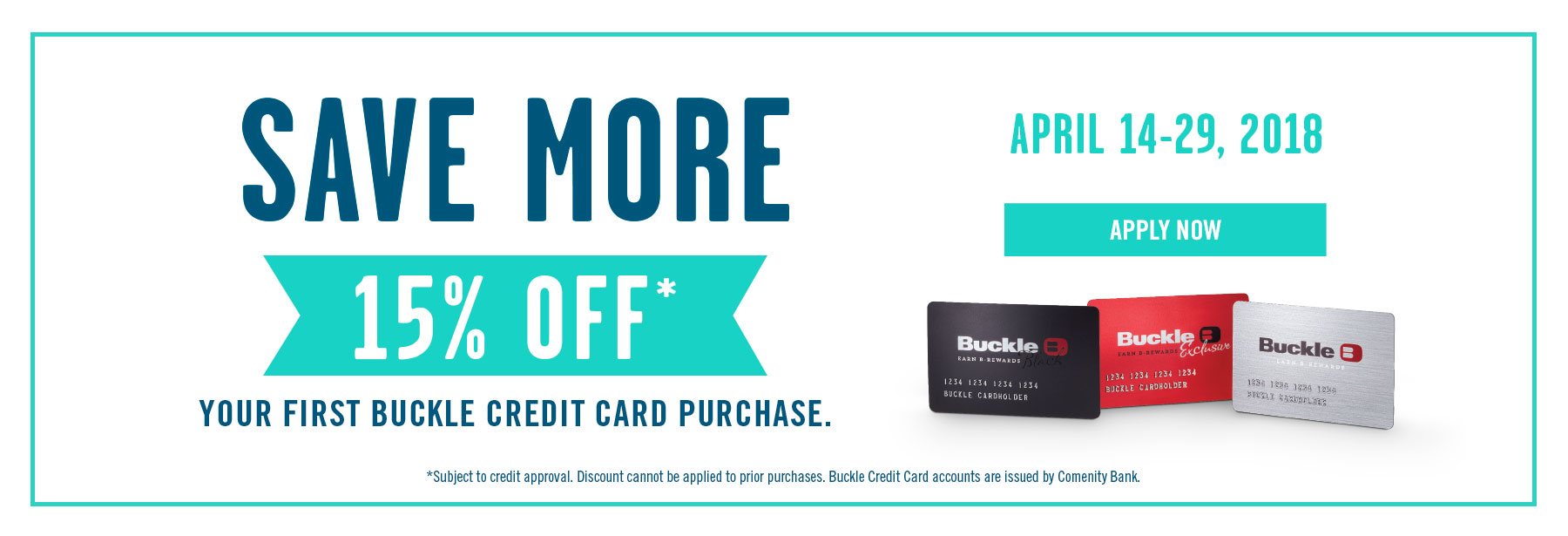 Save More 15% Off Your First Buckle Credit Card Purchase