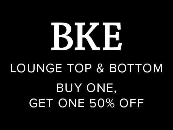 BKE Lounge Top & Bottom, Buy One, Get One 50% Off.