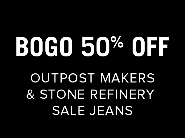 BOGO 50% OFF Select Outpost Makers and Stone Refinery Sale Jeans