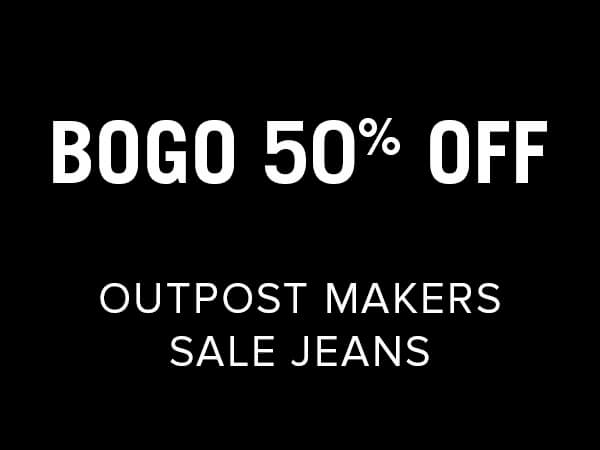 BOGO 50% Off - Outpost Makers Sale Jeans