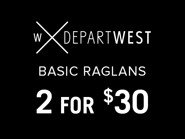Departwest basic raglans 2 for $30