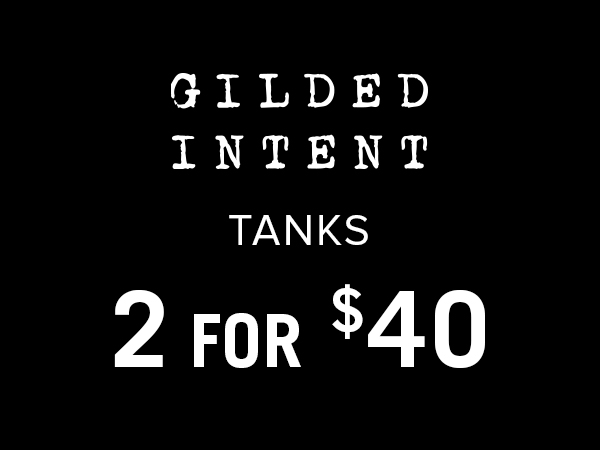 Gilded Intent tanks 2 for $40