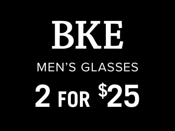 Select Men's BKE Glasses are 2 for $25.