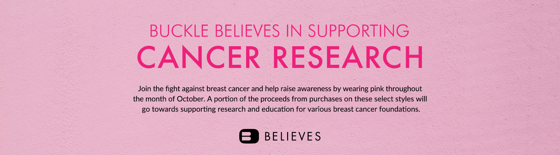 Buckle Believes in Supporting Cancer Research Banner