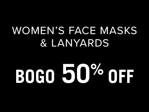 Women's Face Masks & Lanyard are Buy One, Get One 50% Off