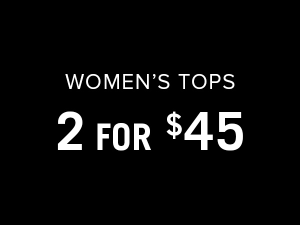 Women's Tops 2 for $45
