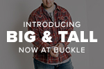 Introducing Big & Tall now at Buckle
