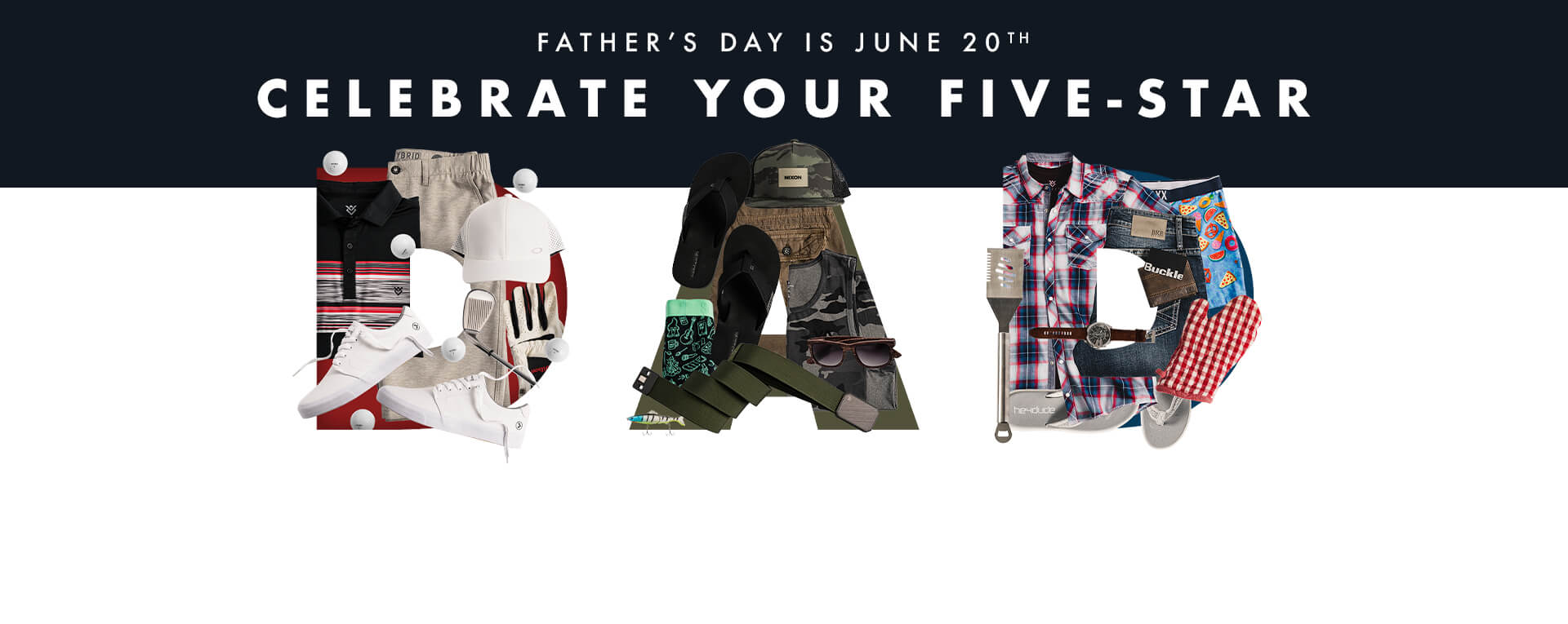 Father's Day is June 20th - Celebrate Your Five-Star - A collage of men's clothing and shoes forming the word Dad