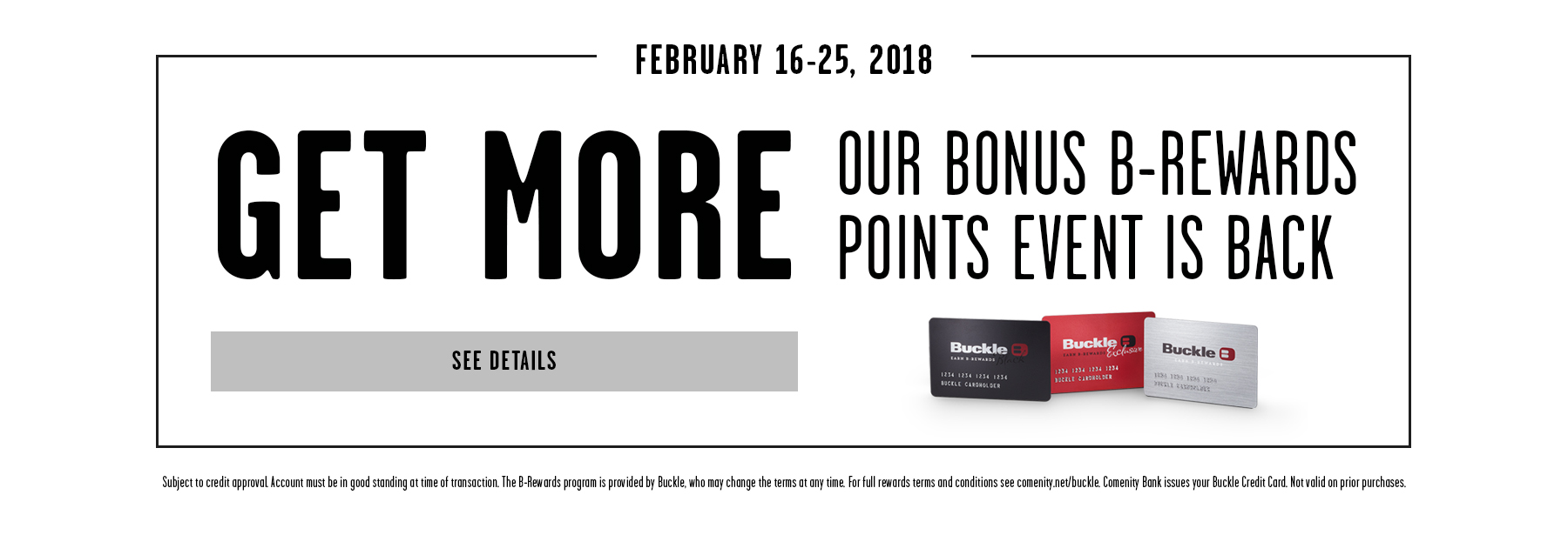 February 16-25, 2018 - Get More Our Bonus B-Rewards Points Event is Back