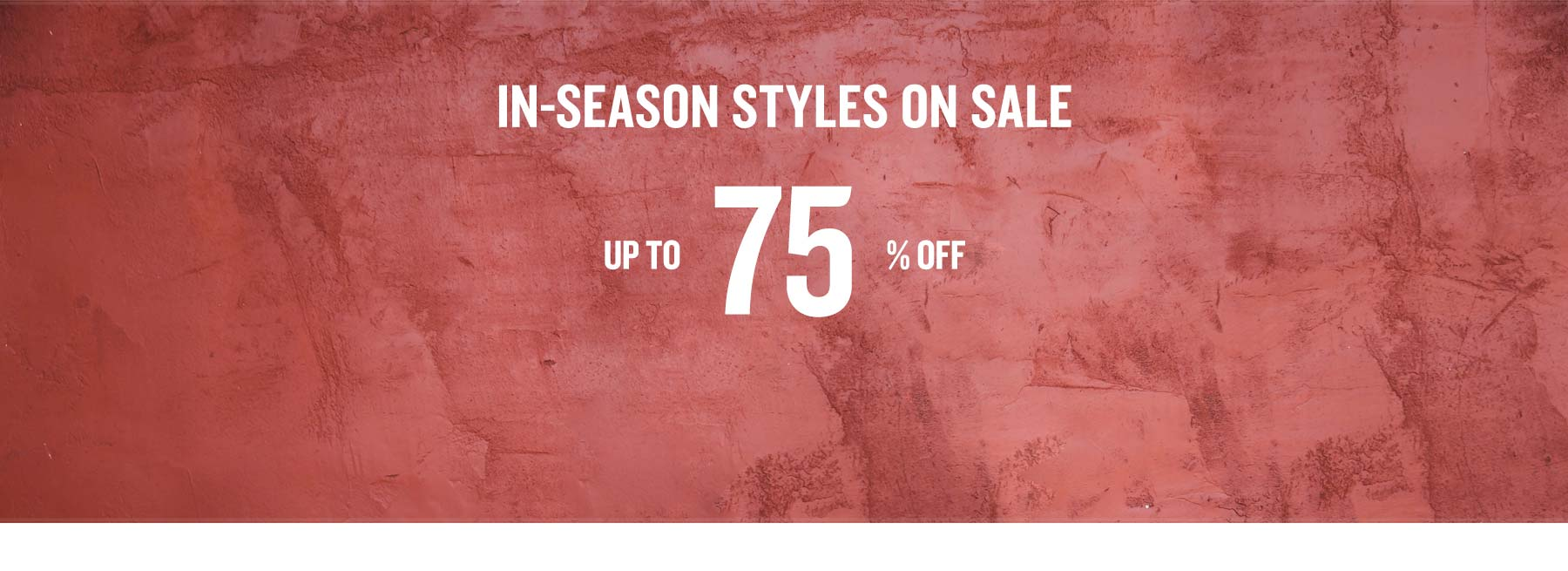 In-Season Styles on Sale up to 75% off.