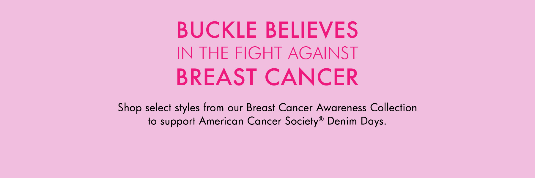 Buckle Believes In The Fight Against Breast Cancer