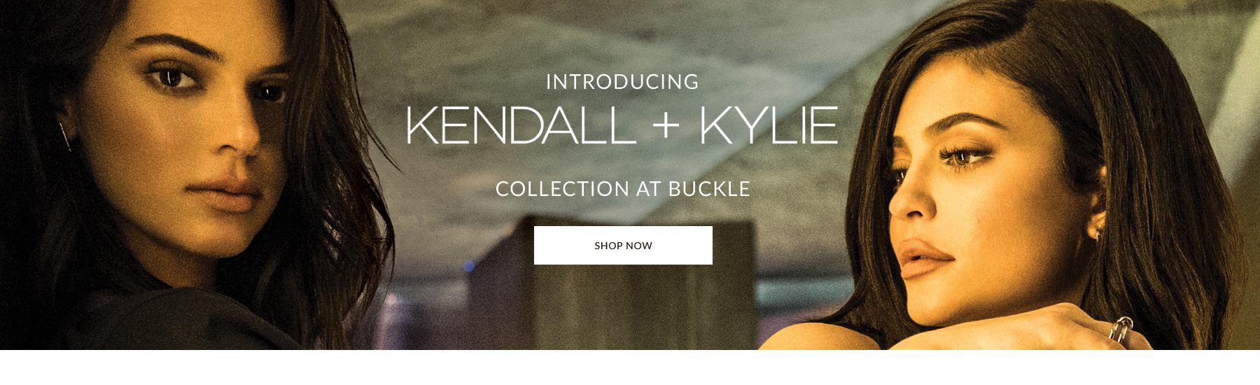 Introducing Kendall + Kylie Collection at Buckle. Shop Kendall + Kylie Now Banner.