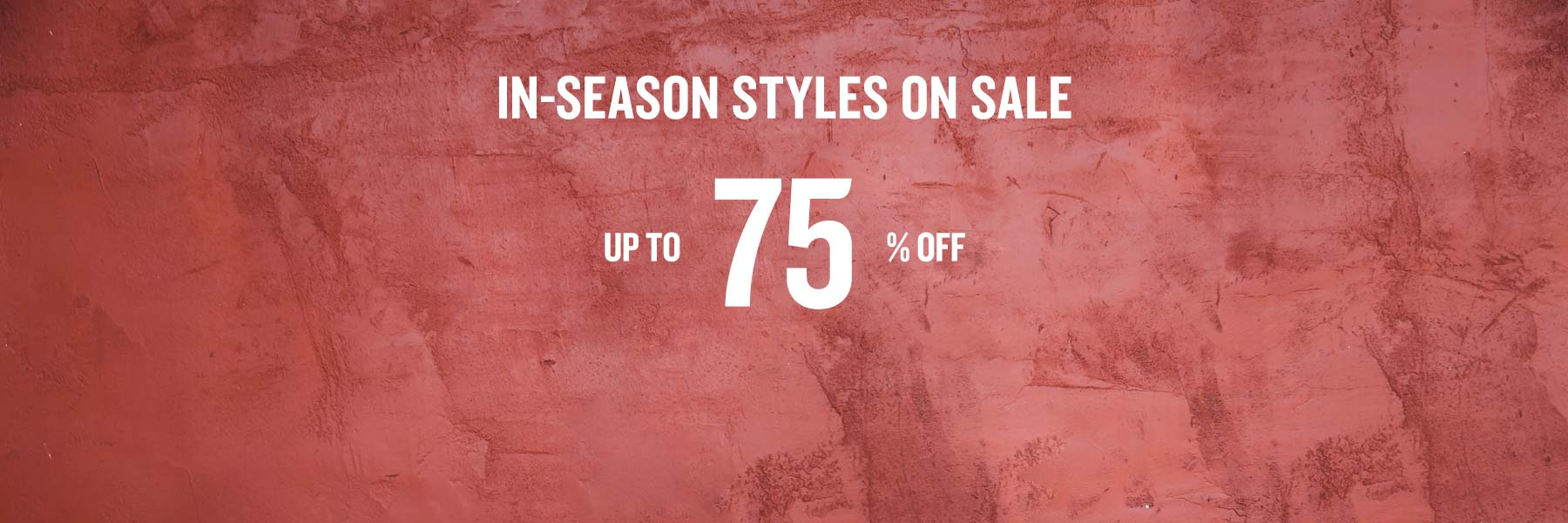 In-season styles on sale up to 75% off