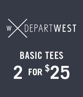Departwest - Basic Tees - 2 for $25
