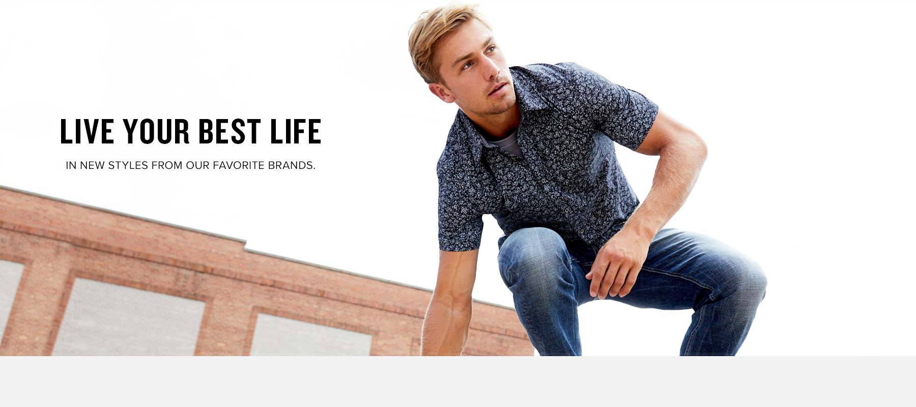 Live you best life in new styles from our favorite brands.