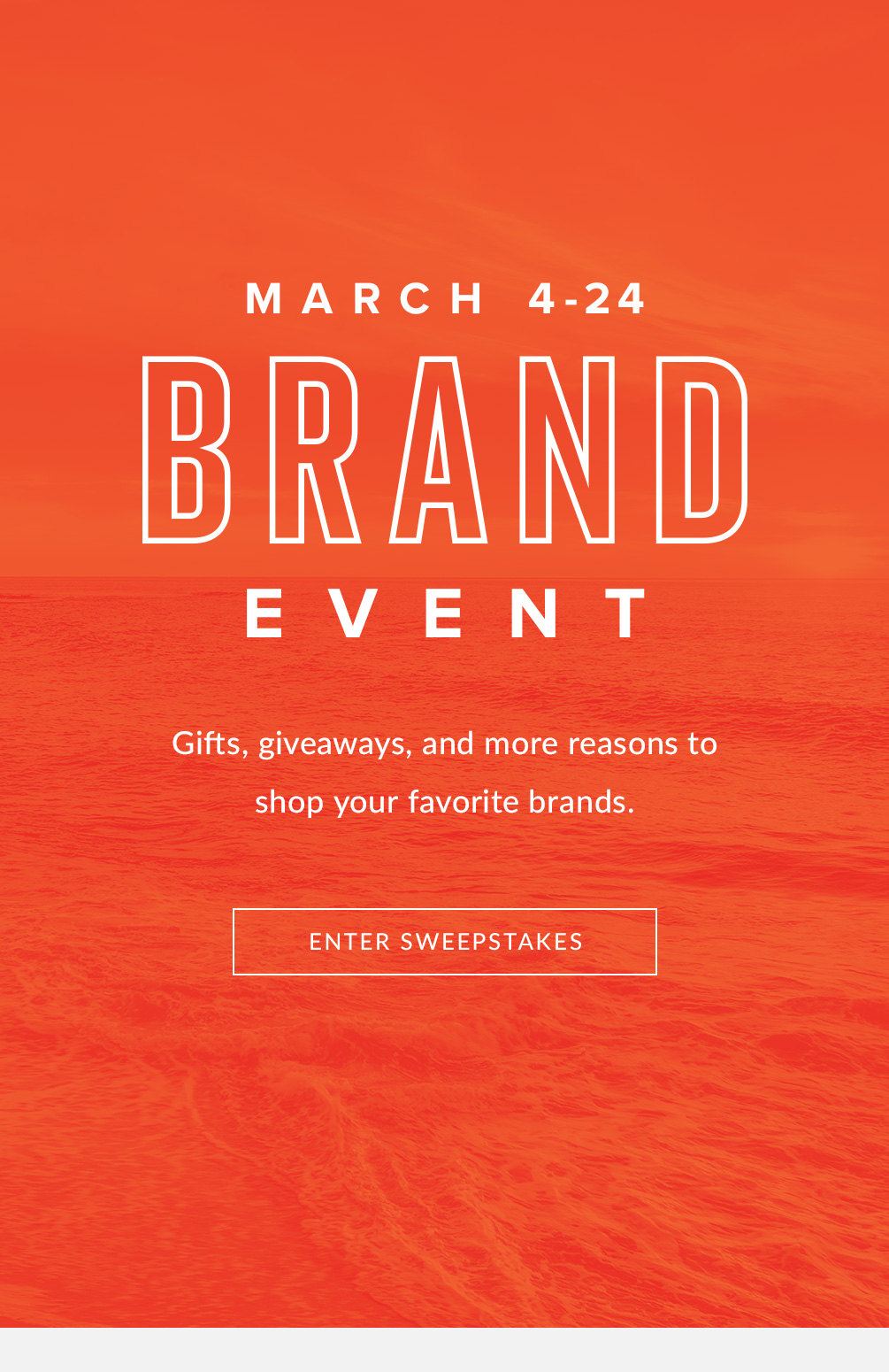 March 4-24 Brand Event
