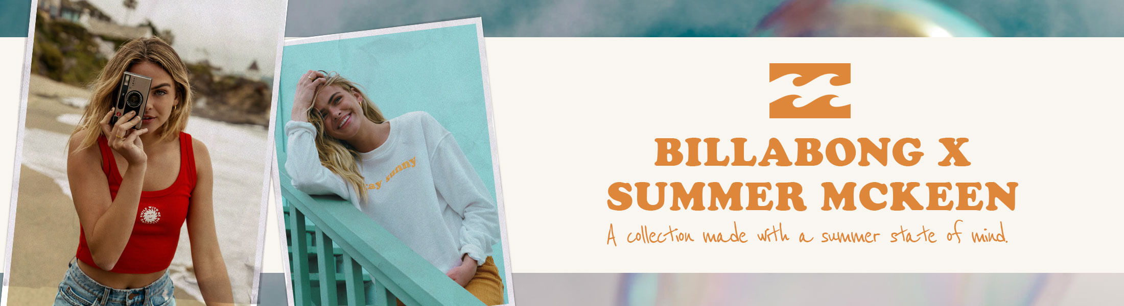 Billabong X Summer McKeen - A collection made with a summer state of mind