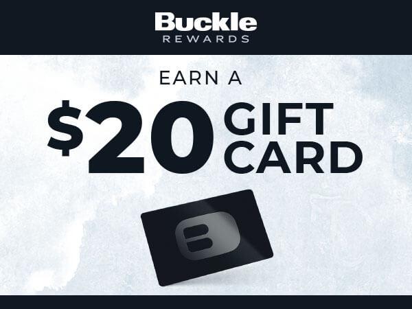 Buckle Rewards, Bounceback, Earn a $20 Gift Card. Details below.
