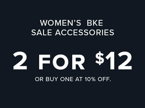 Women's BKE Sale Accessories 2 for $12, or buy one at 10% off.