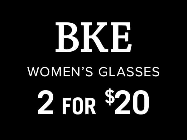 BKE Women's Glasses, 2 for $20