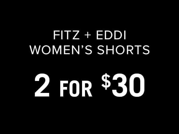 Select Women's Fitz + Eddit Shorts - 2 for $30