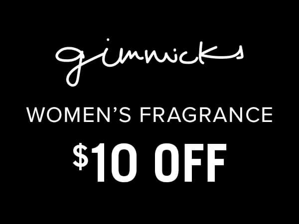 Get $10 Off Select Women's Gimmicks Fragrance with a any Gimmicks purchase. Exclusions apply. While supplies last.